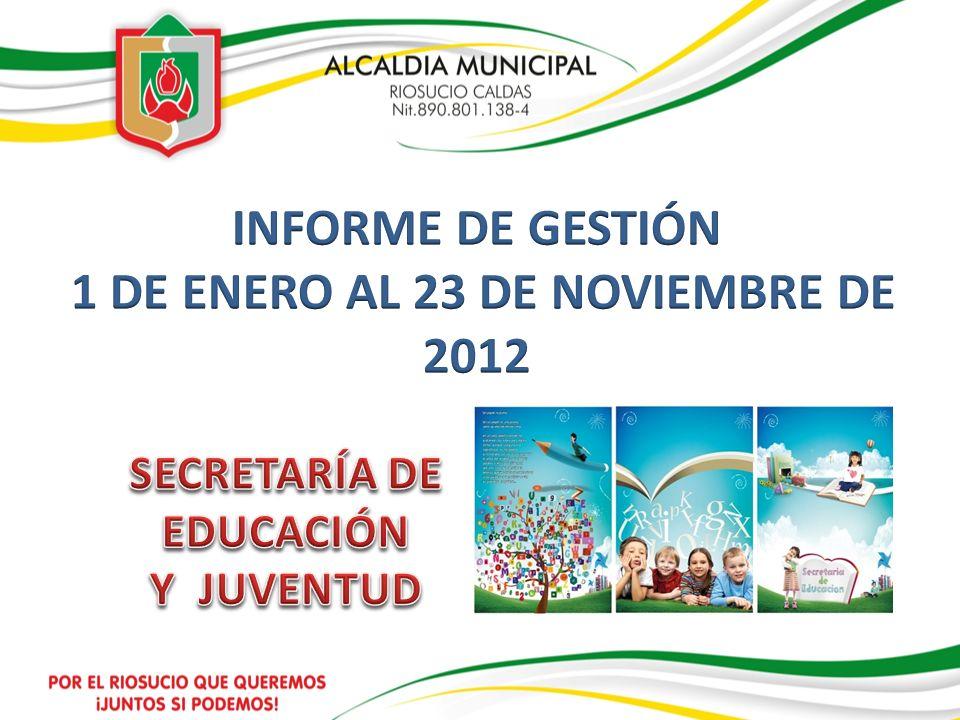 INFORME DE GESTIÓN 1 DE ENERO AL 23 DE NOVIEMBRE DE 2012