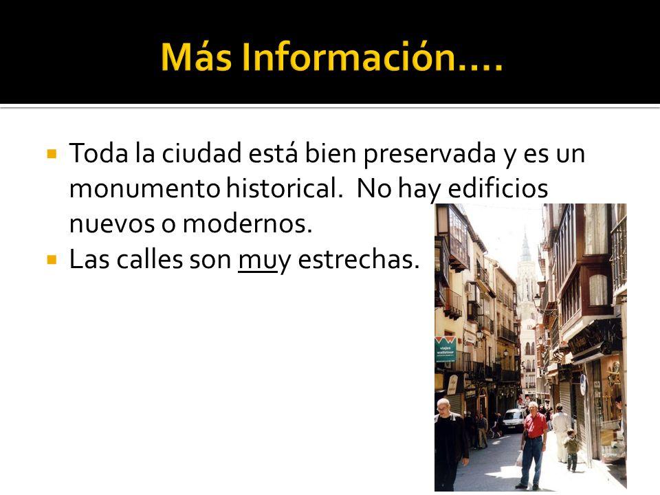 Más Información….Toda la ciudad está bien preservada y es un monumento historical. No hay edificios nuevos o modernos.
