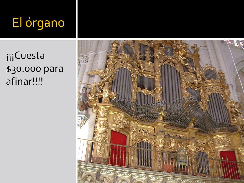El órgano ¡¡¡Cuesta $30.000 para afinar!!!!