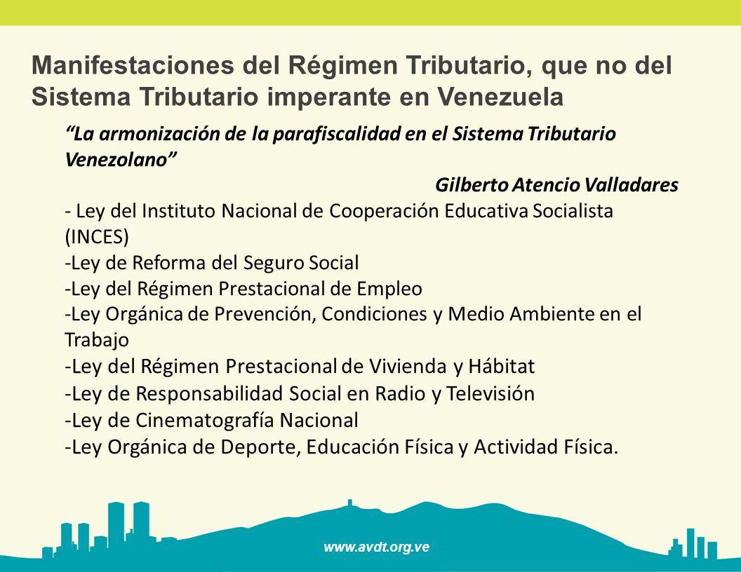 Manifestaciones del Régimen Tributario, que no del Sistema Tributario imperante en Venezuela