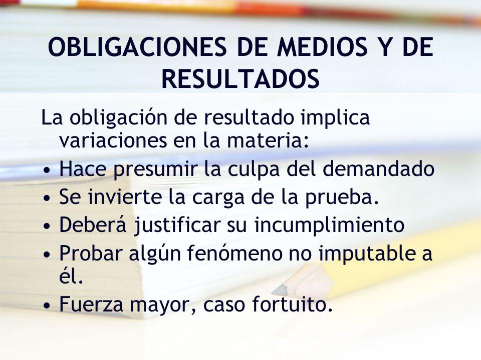 OBLIGACIONES DE MEDIOS Y DE RESULTADOS