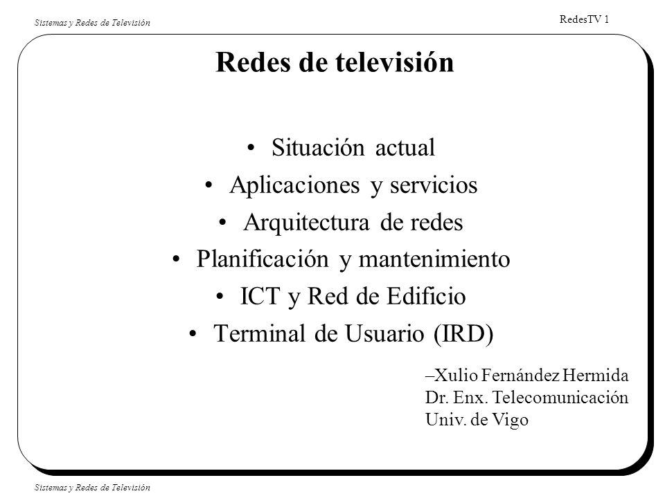 Redes de televisión Situación actual Aplicaciones y servicios