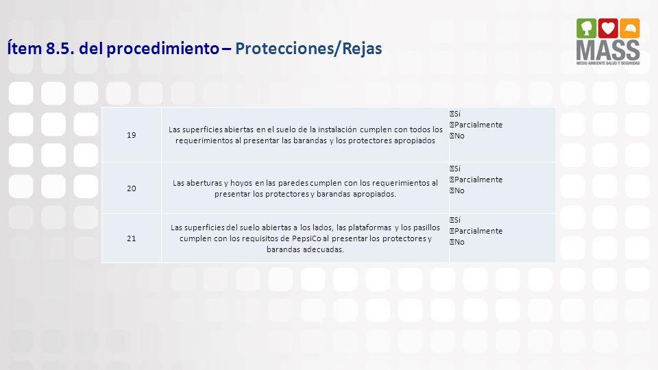 Ítem 8.5. del procedimiento – Protecciones/Rejas