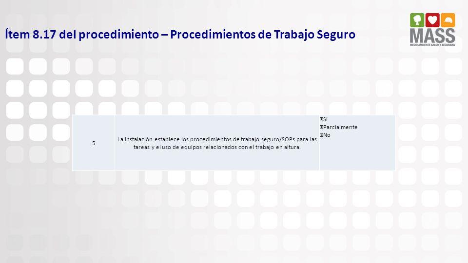 Ítem 8.17 del procedimiento – Procedimientos de Trabajo Seguro