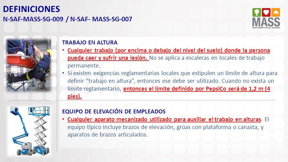 DEFINICIONES N-SAF-MASS-SG-009 / N-SAF- MASS-SG-007 TRABAJO EN ALTURA