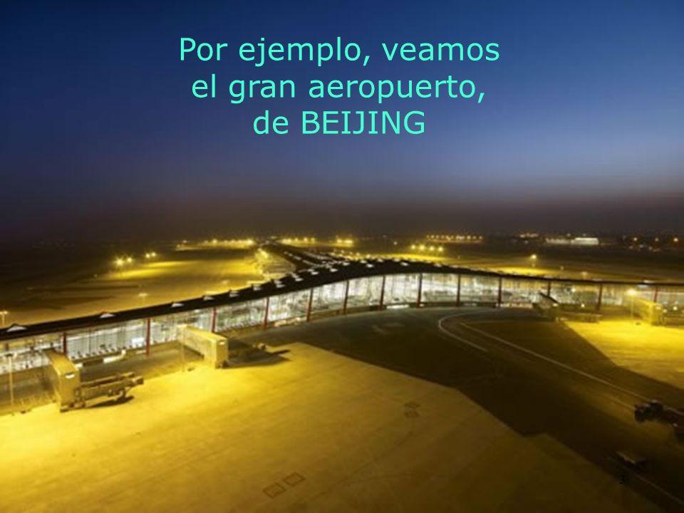 Por ejemplo, veamos el gran aeropuerto, de BEIJING