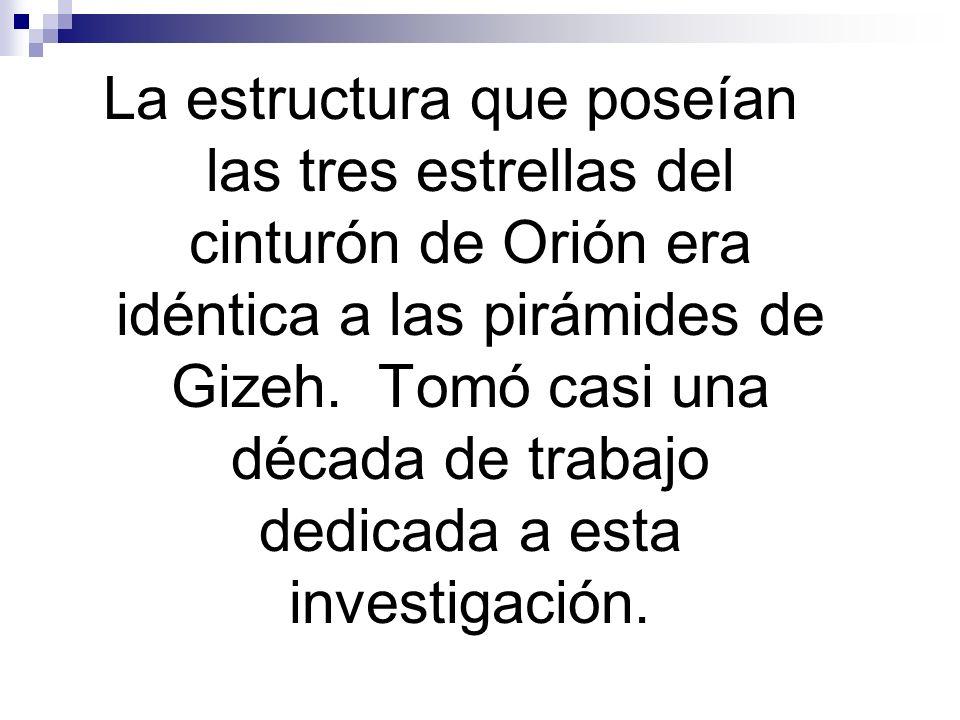 La estructura que poseían las tres estrellas del cinturón de Orión era idéntica a las pirámides de Gizeh.