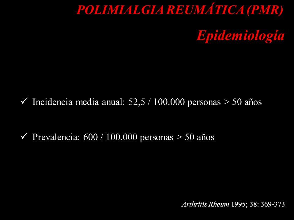Epidemiología POLIMIALGIA REUMÁTICA (PMR)