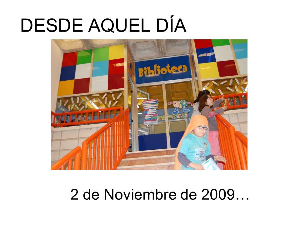 DESDE AQUEL DÍA 2 de Noviembre de 2009…
