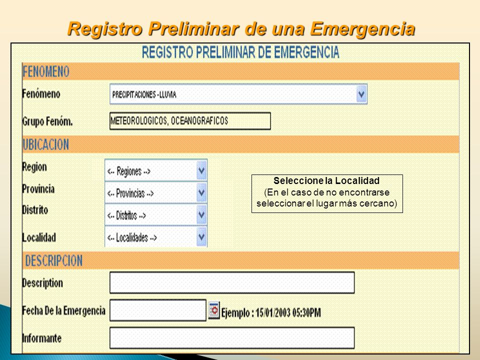 Registro Preliminar de una Emergencia Seleccione la Localidad