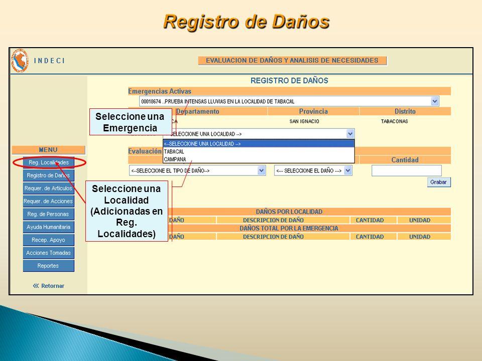 Registro de Daños Seleccione una Emergencia Seleccione una Localidad