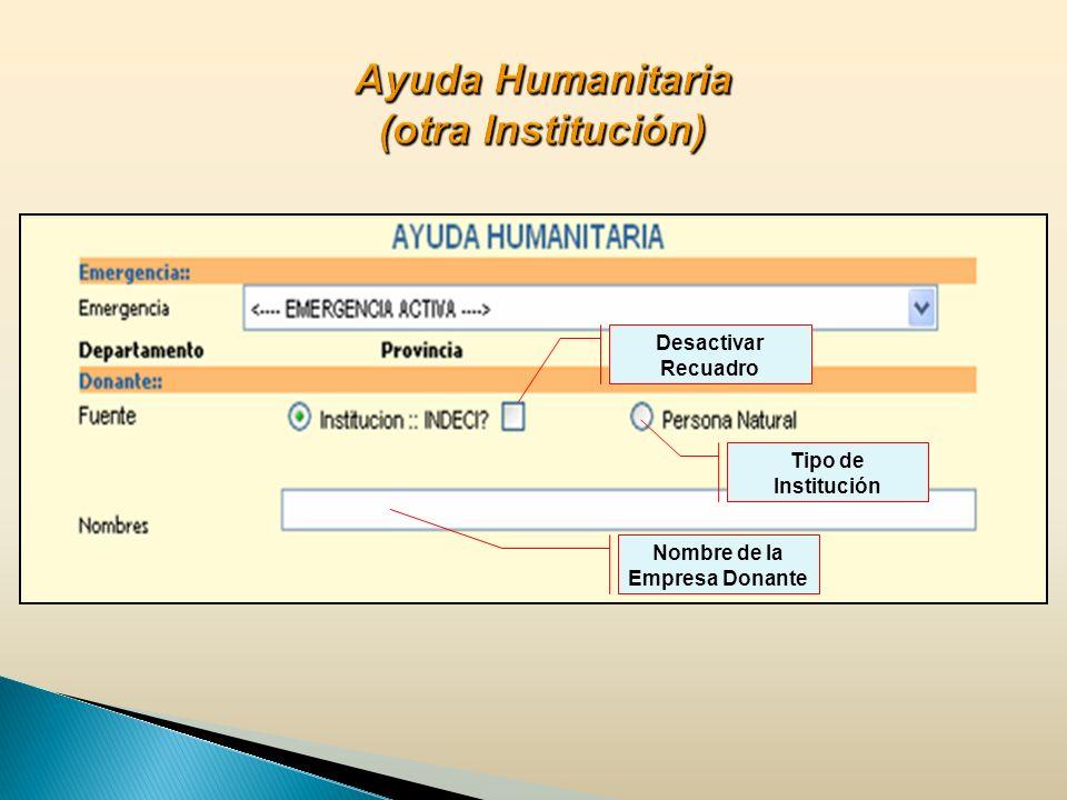 Ayuda Humanitaria (otra Institución)