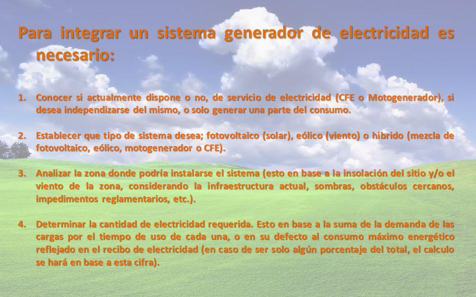 Para integrar un sistema generador de electricidad es necesario:
