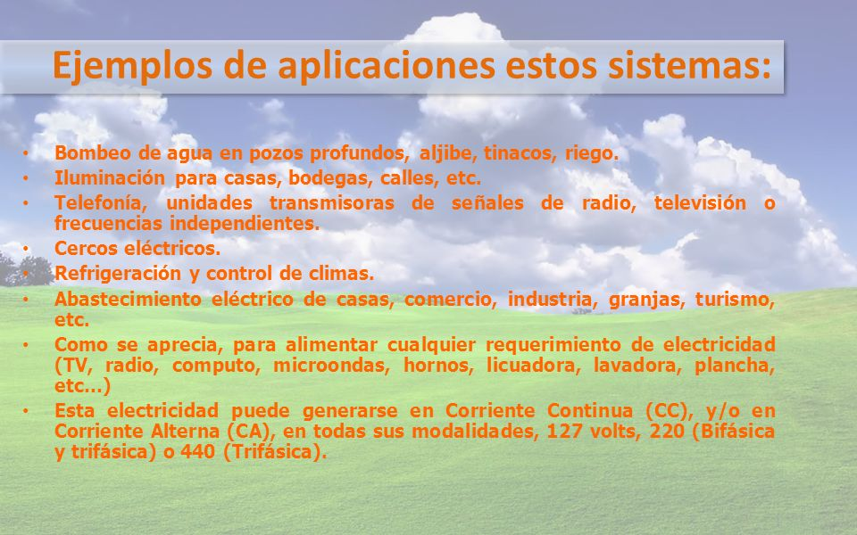 Ejemplos de aplicaciones estos sistemas: