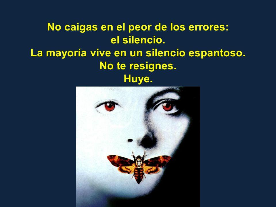 No caigas en el peor de los errores: el silencio