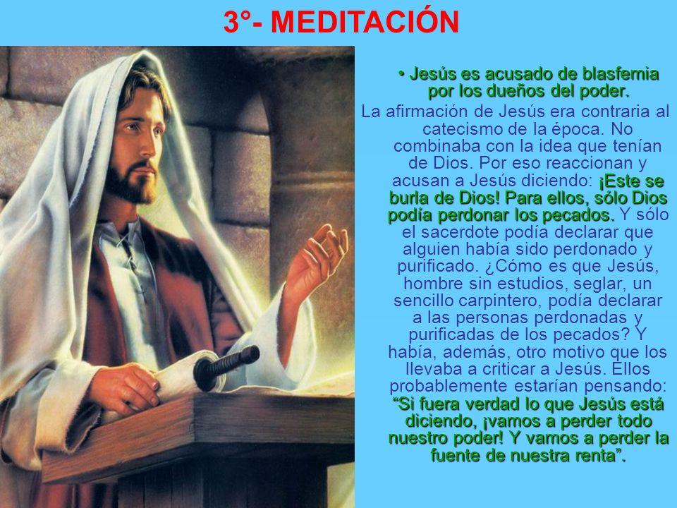 • Jesús es acusado de blasfemia por los dueños del poder.