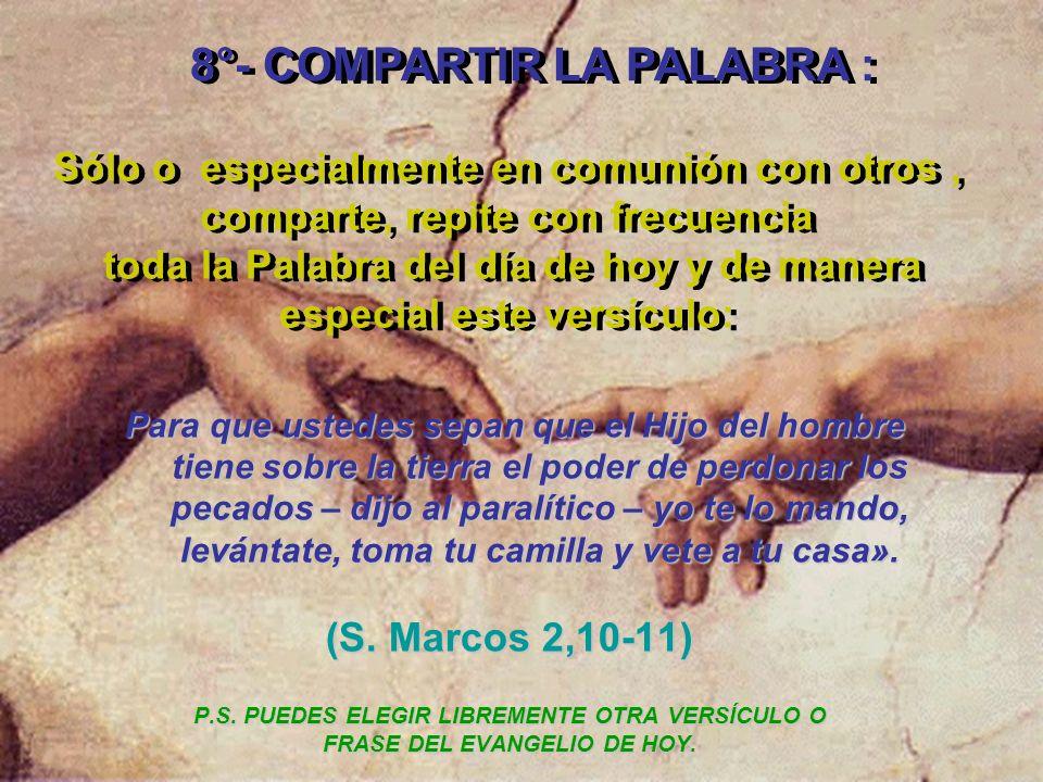 8°- COMPARTIR LA PALABRA :