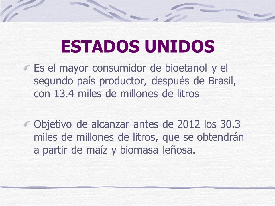 ESTADOS UNIDOSEs el mayor consumidor de bioetanol y el segundo país productor, después de Brasil, con 13.4 miles de millones de litros.