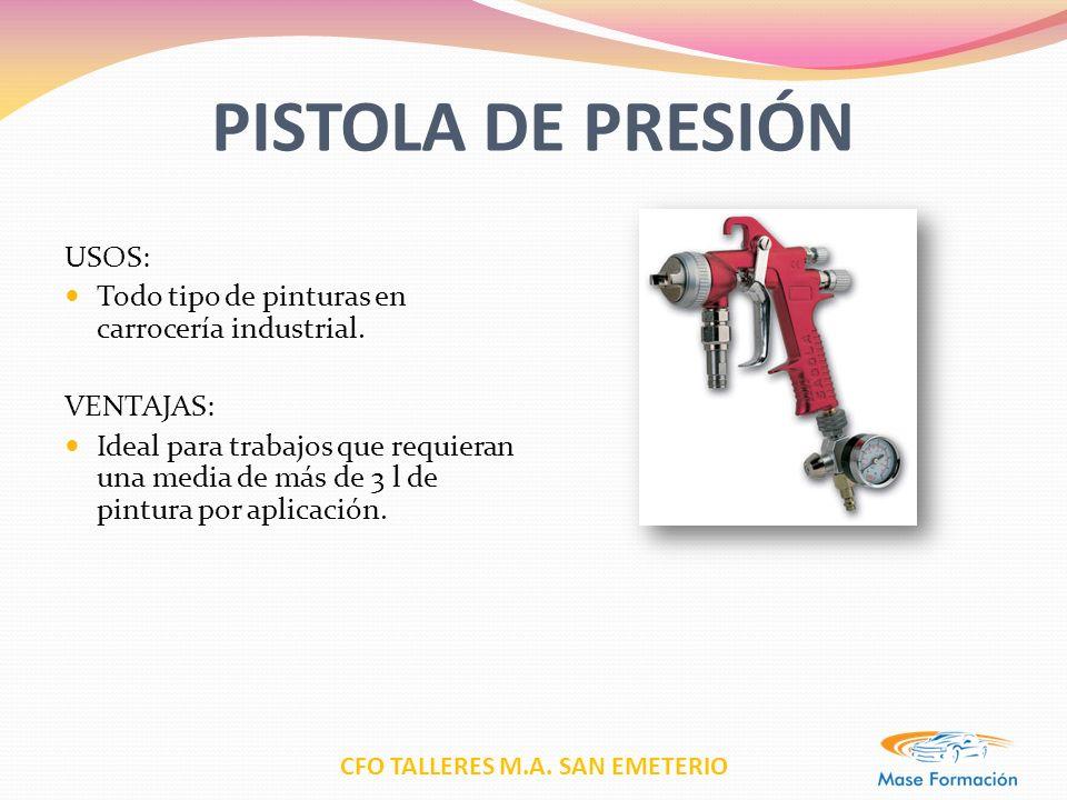 PISTOLA DE PRESIÓN USOS:
