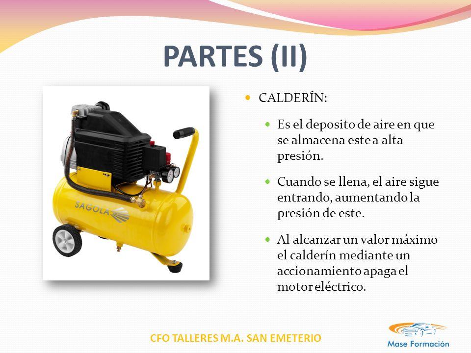 PARTES (II) CALDERÍN: Es el deposito de aire en que se almacena este a alta presión.