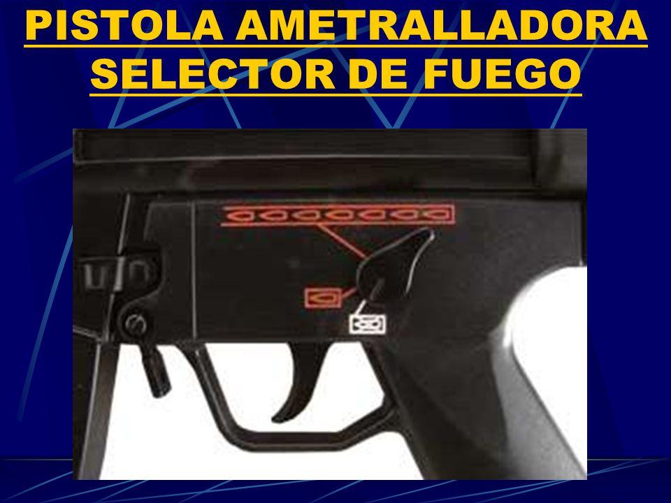 PISTOLA AMETRALLADORA SELECTOR DE FUEGO