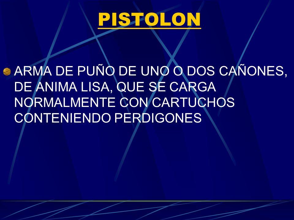 PISTOLON ARMA DE PUÑO DE UNO O DOS CAÑONES, DE ANIMA LISA, QUE SE CARGA NORMALMENTE CON CARTUCHOS CONTENIENDO PERDIGONES.