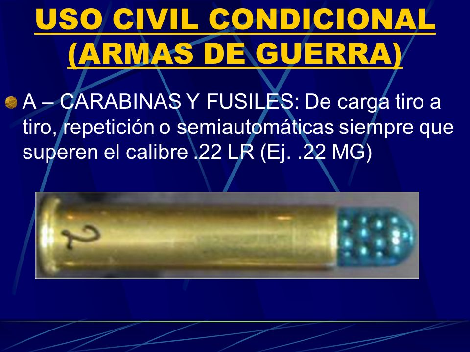 USO CIVIL CONDICIONAL (ARMAS DE GUERRA)