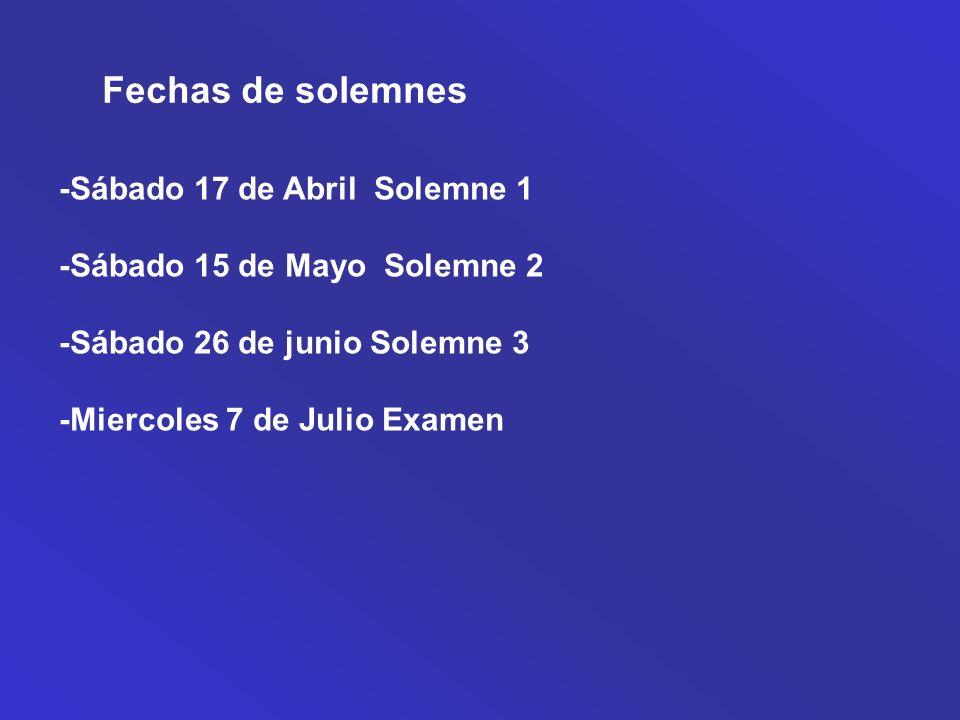 Fechas de solemnes -Sábado 17 de Abril Solemne 1