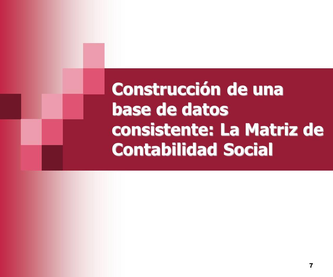 Construcción de una base de datos consistente: La Matriz de Contabilidad Social