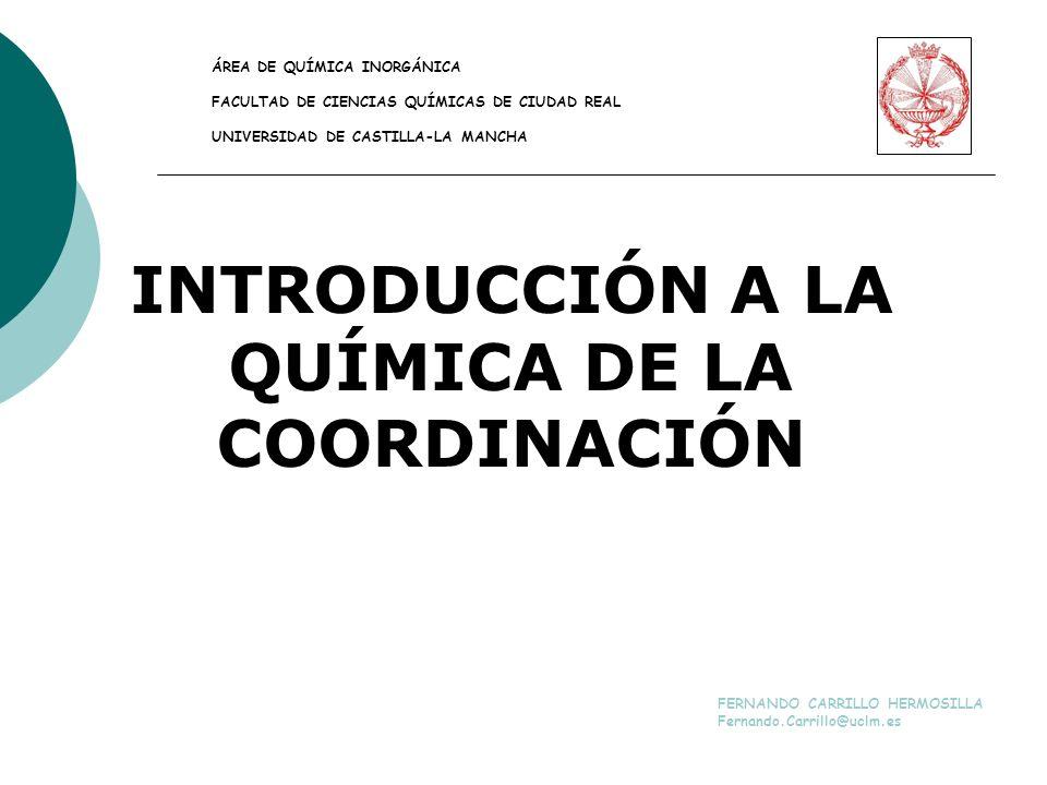 INTRODUCCIÓN A LA QUÍMICA DE LA COORDINACIÓN