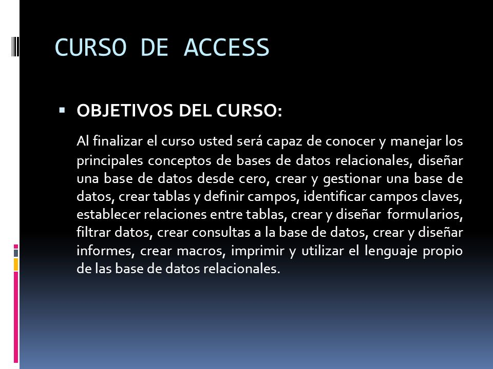 CURSO DE ACCESS OBJETIVOS DEL CURSO: