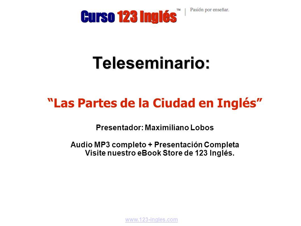 Las Partes de la Ciudad en Inglés Presentador: Maximiliano Lobos