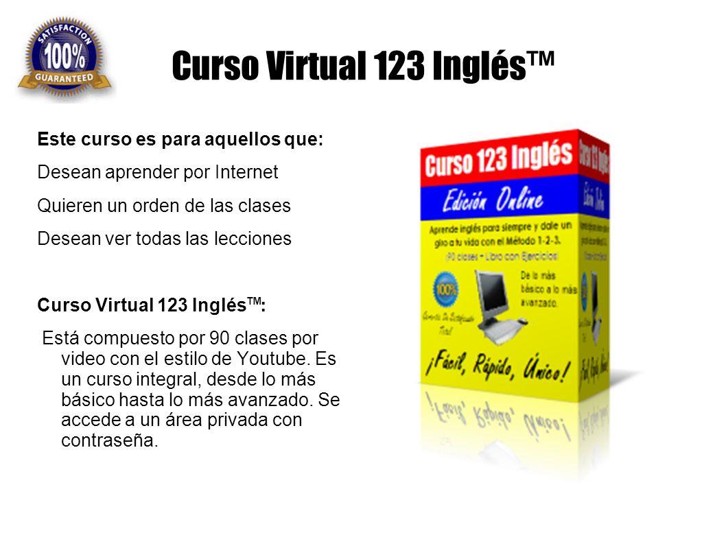 Curso Virtual 123 Inglés™ Este curso es para aquellos que: