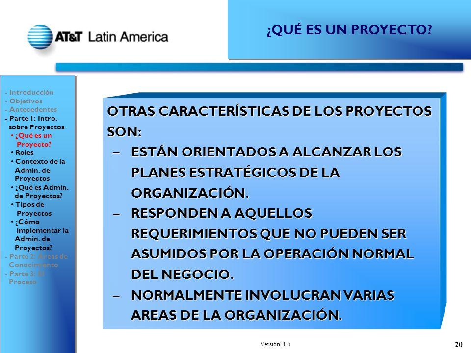 OTRAS CARACTERÍSTICAS DE LOS PROYECTOS SON: