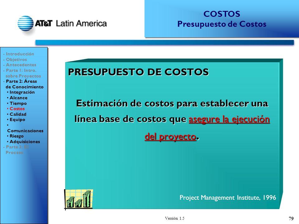 COSTOS Presupuesto de Costos. - Introducción. - Objetivos. - Antecedentes. - Parte 1: Intro. sobre Proyectos.