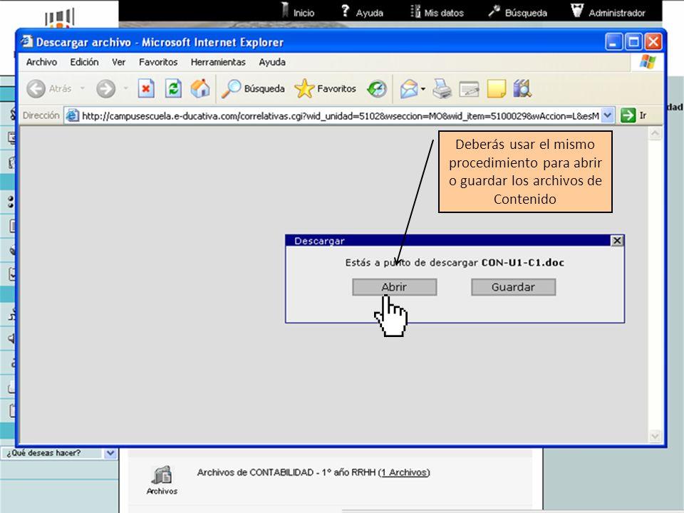 Deberás usar el mismo procedimiento para abrir o guardar los archivos de Contenido