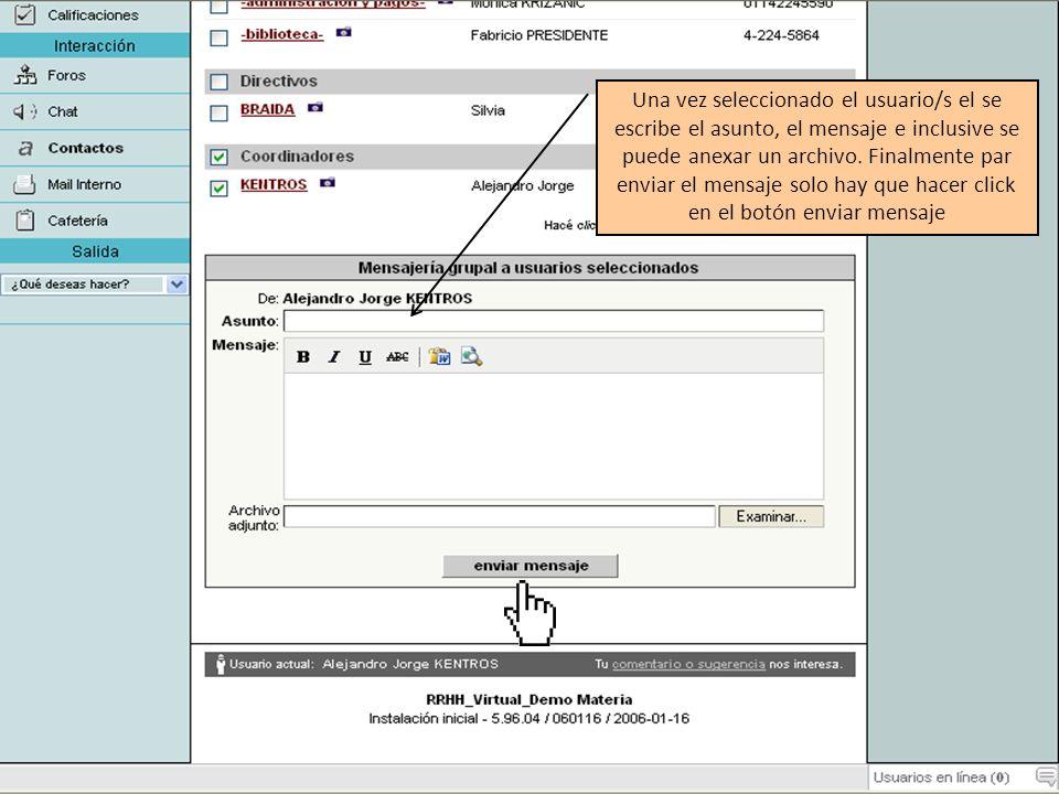 Una vez seleccionado el usuario/s el se escribe el asunto, el mensaje e inclusive se puede anexar un archivo.