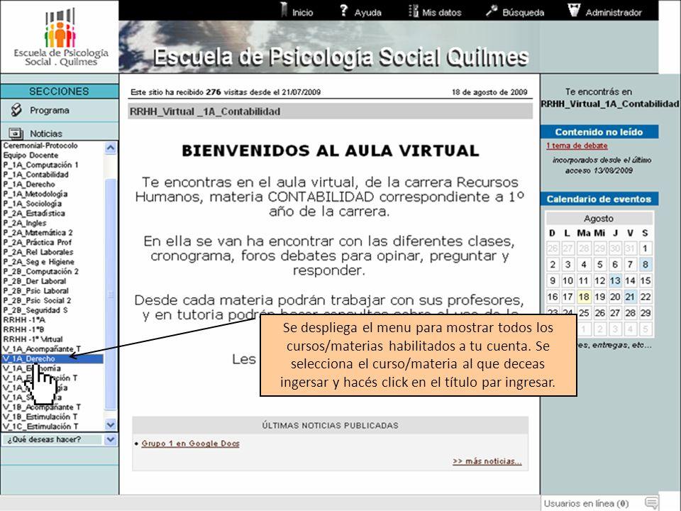 Se despliega el menu para mostrar todos los cursos/materias habilitados a tu cuenta.