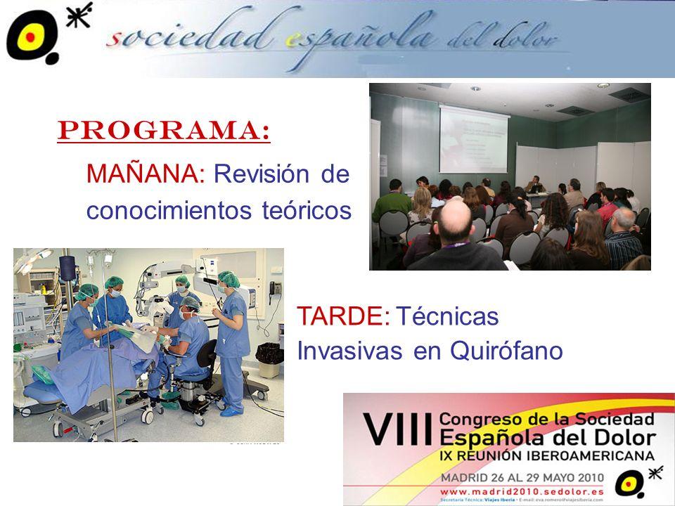 Programa: MAÑANA: Revisión de conocimientos teóricos TARDE: Técnicas Invasivas en Quirófano