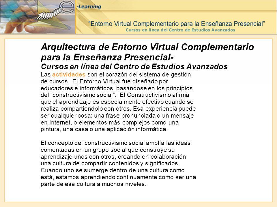 Arquitectura de Entorno Virtual Complementario para la Enseñanza Presencial- Cursos en línea del Centro de Estudios Avanzados