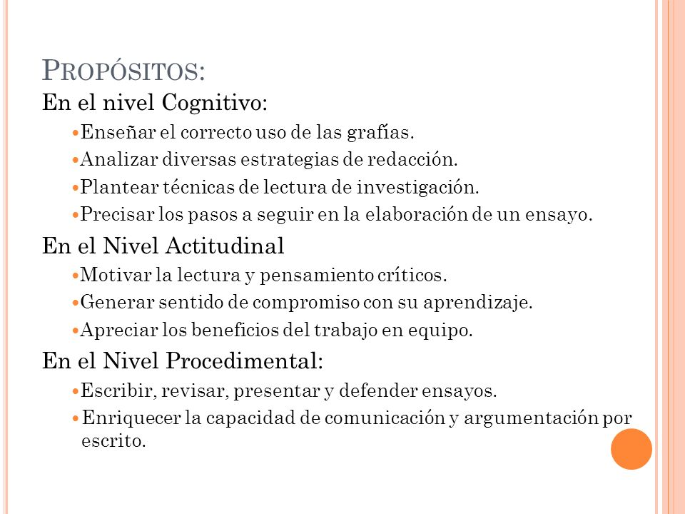 Propósitos: En el nivel Cognitivo: En el Nivel Actitudinal