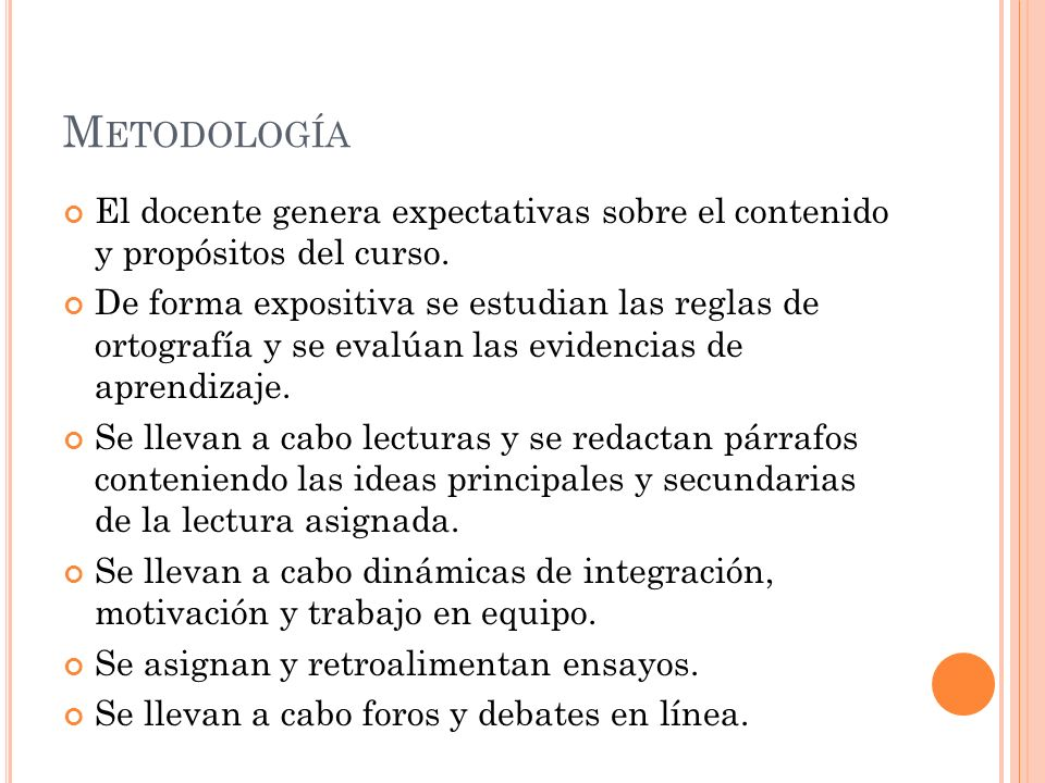 Metodología El docente genera expectativas sobre el contenido y propósitos del curso.