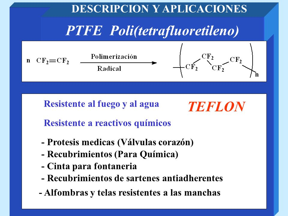 DESCRIPCION Y APLICACIONES PTFE Poli(tetrafluoretileno)