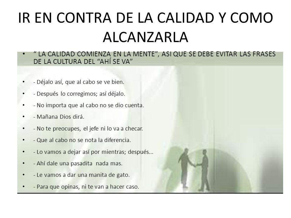 IR EN CONTRA DE LA CALIDAD Y COMO ALCANZARLA