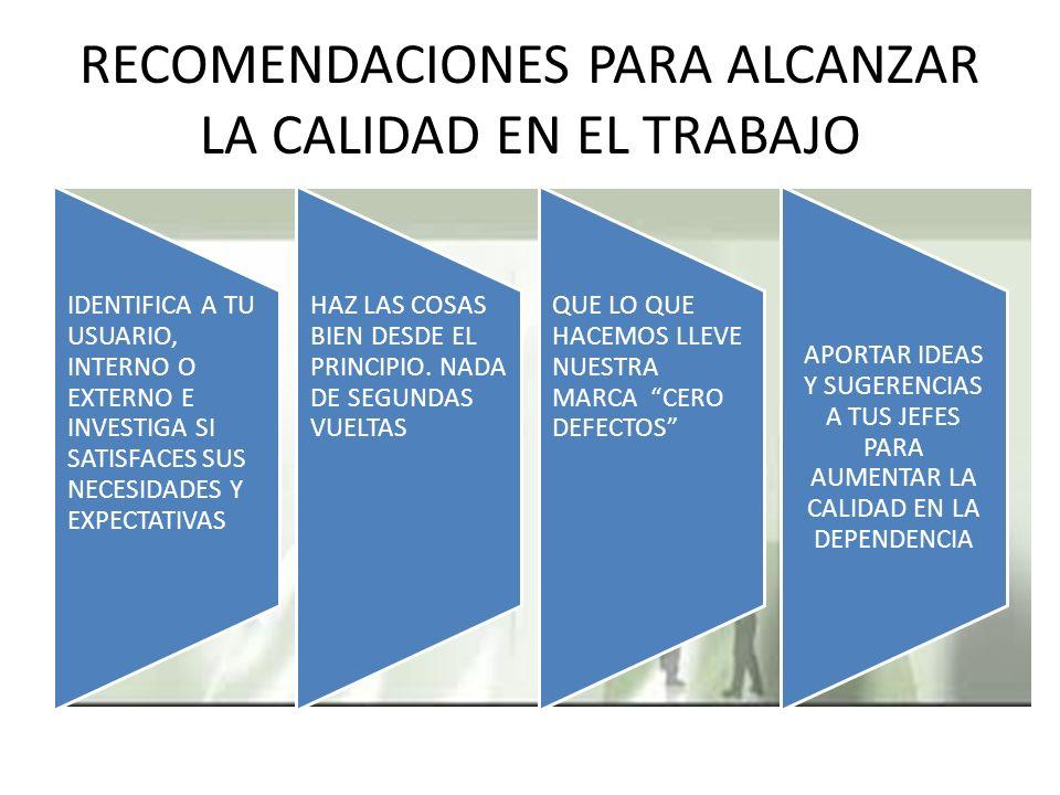 RECOMENDACIONES PARA ALCANZAR LA CALIDAD EN EL TRABAJO
