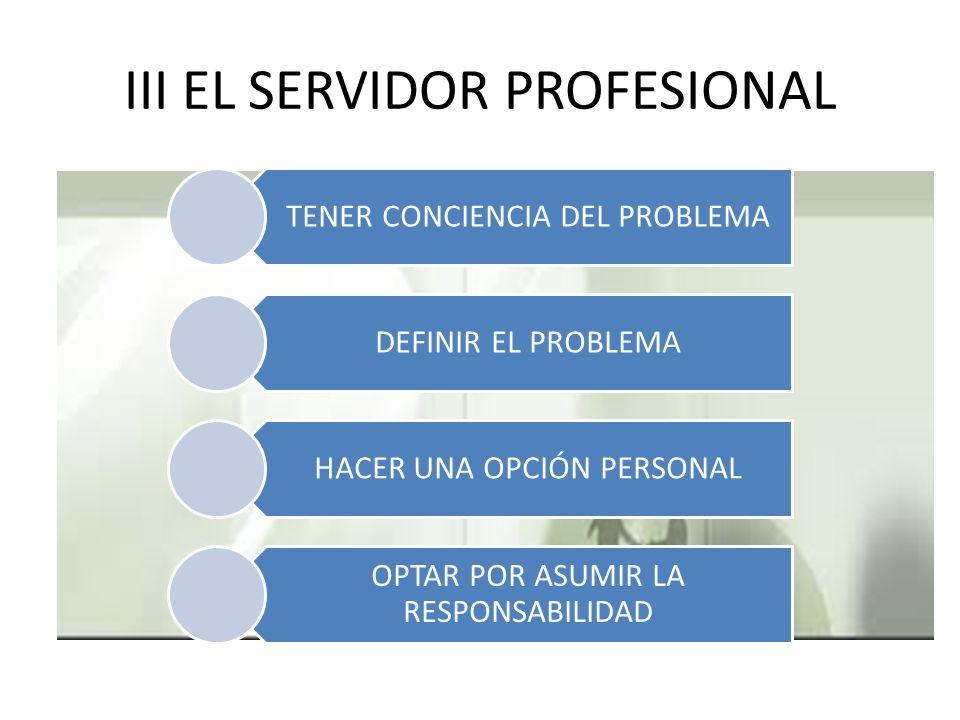 III EL SERVIDOR PROFESIONAL