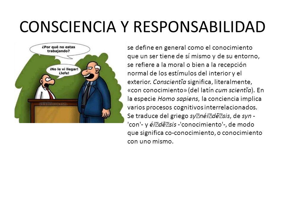 CONSCIENCIA Y RESPONSABILIDAD