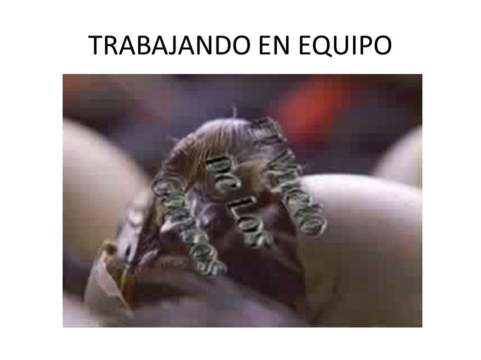 TRABAJANDO EN EQUIPO