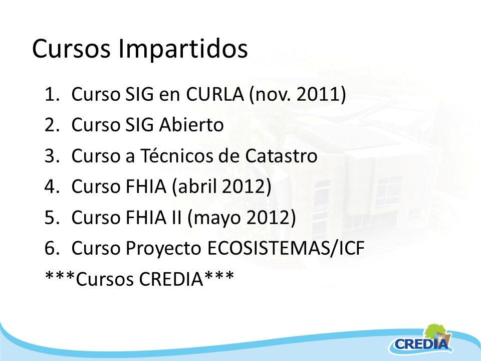 Cursos Impartidos Curso SIG en CURLA (nov. 2011) Curso SIG Abierto