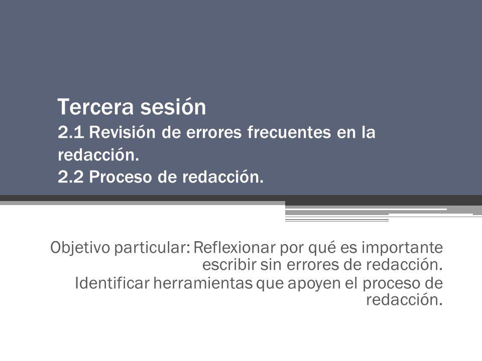 Tercera sesión 2. 1 Revisión de errores frecuentes en la redacción. 2